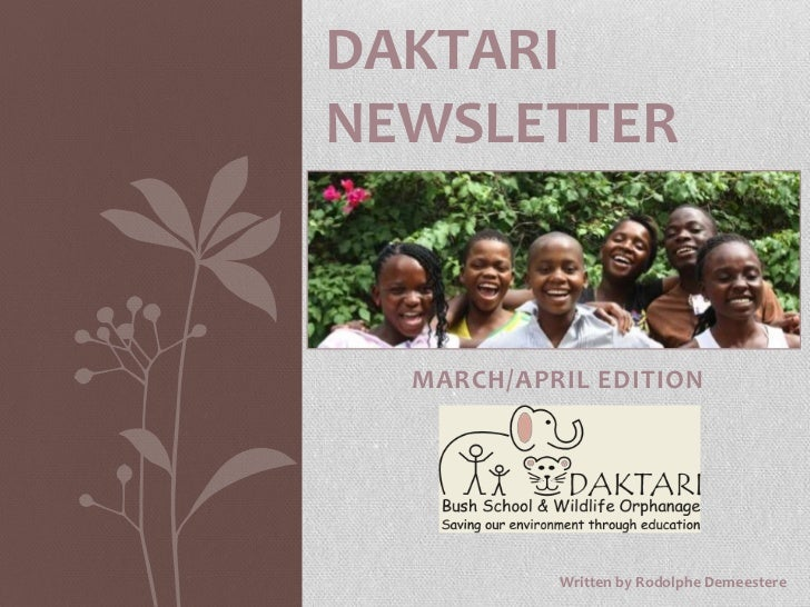 DAKTARI NEWSLETTER<br />MARCH/APRIL EDITION<br />Written by Rodolphe Demeestere<br />