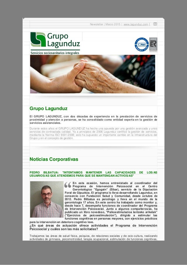 Newsletter | Marzo 2015 | www.lagunduz.com | Grupo Lagunduz El GRUPO LAGUNDUZ, con dos décadas de experiencia en la presta...