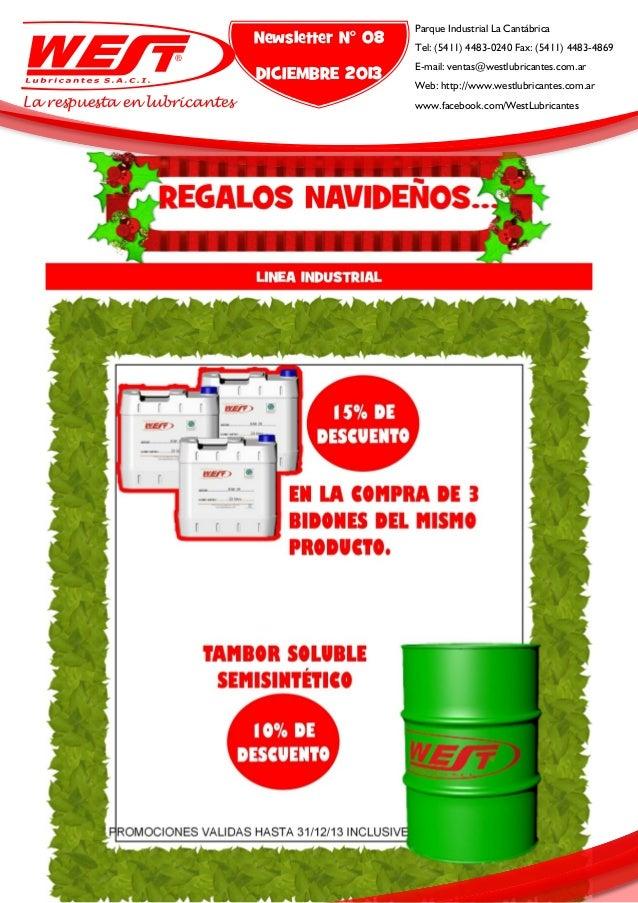 Newsletter N° 08 DICIEMBRE 2013 La respuesta en lubricantes  Parque Industrial La Cantábrica  E-mail: ventas@westlubricant...