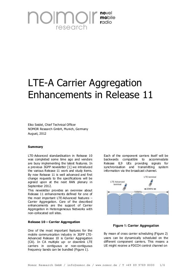 LTE-A Carrier Aggregation Enhancements in Release 11 Eiko Seidel, Chief Technical Officer NOMOR Research GmbH, Munich, Ger...