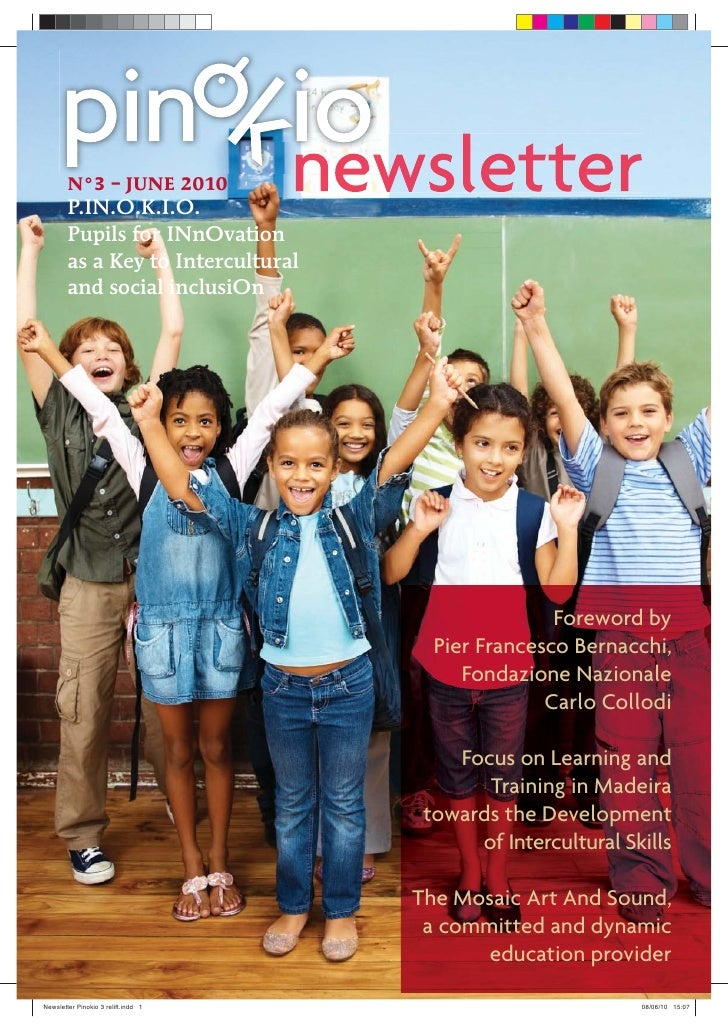 N°3 – JUNE 2010        P.IN.O.K.I.O.        Pupils for INnOvation        as a Key to Intercultural        and social inclu...
