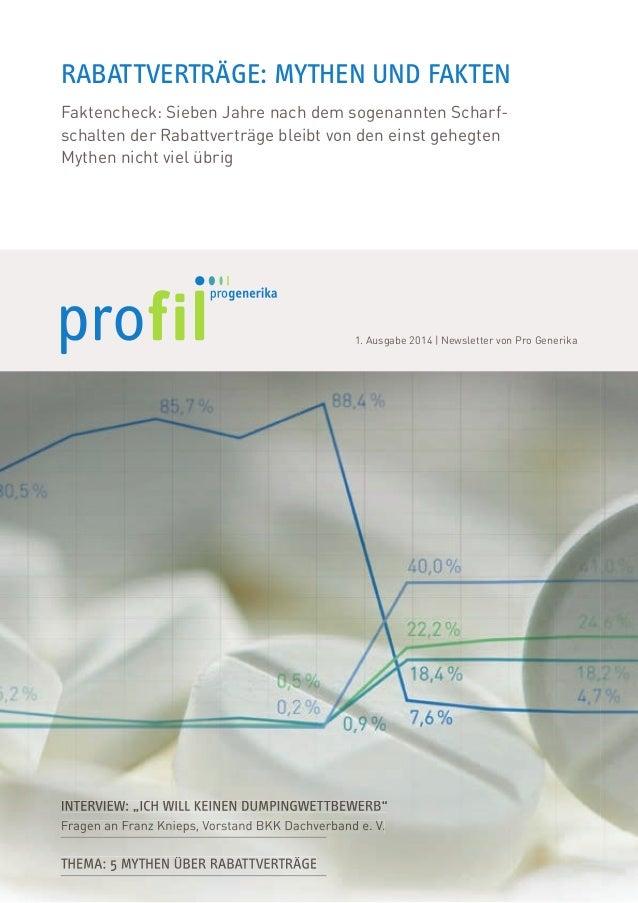 """1. Ausgabe 2014   Newsletter von Pro Generika IntervIew: """"Ich wIll keInen DumpIngwettbewerb"""" Fragen an Franz Knieps, Vorst..."""