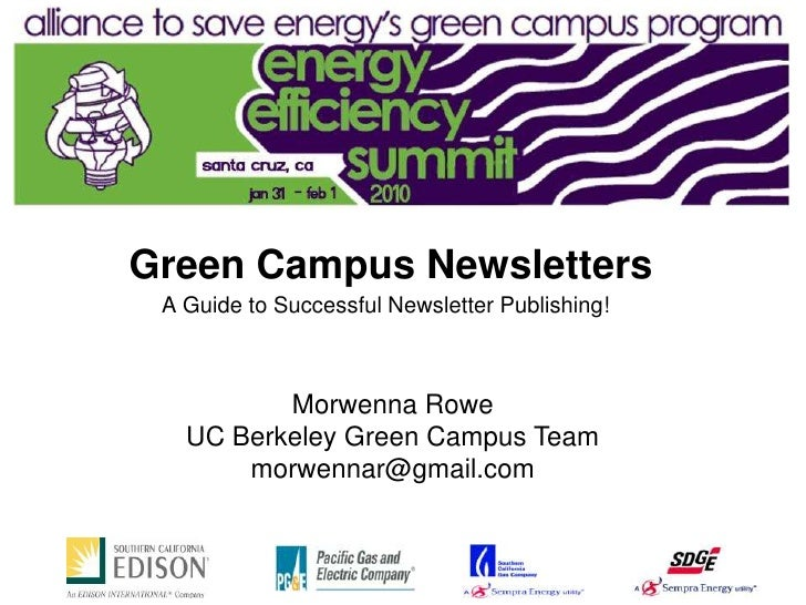 Green Campus Newsletters  A Guide to Successful Newsletter Publishing!              Morwenna Rowe    UC Berkeley Green Cam...