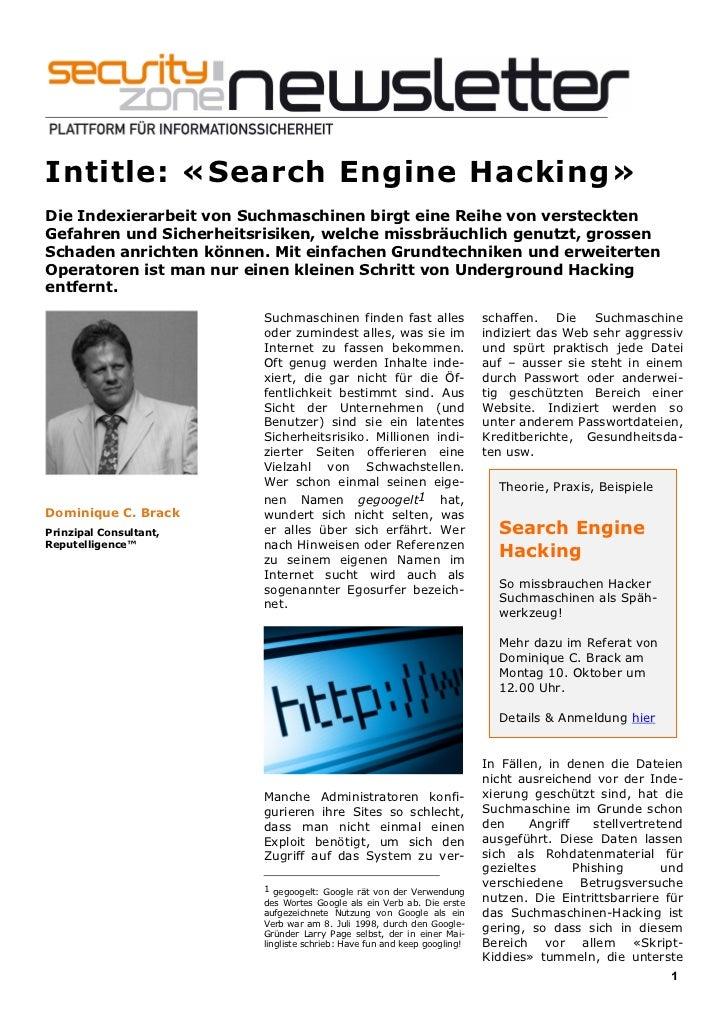 Intitle: «Search Engine Hacking»Die Indexierarbeit von Suchmaschinen birgt eine Reihe von verstecktenGefahren und Sicherhe...