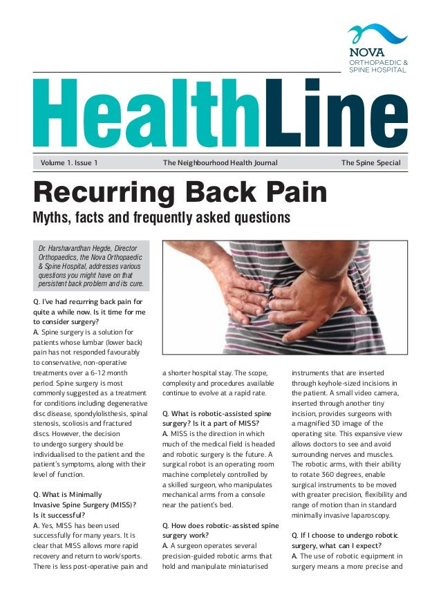 HealthLine Q. I've had recurring back pain for quite a while now. Is it time for me to consider surgery? A. Spine surgery ...