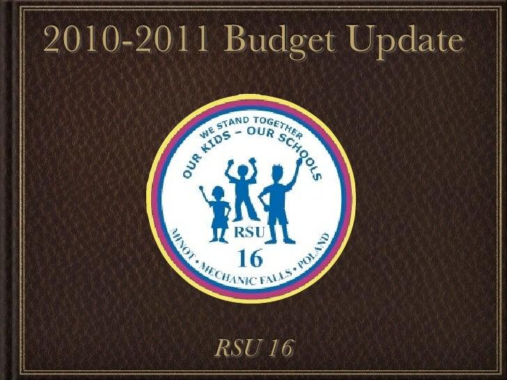 2010-2011 Budget Update              RSU 16