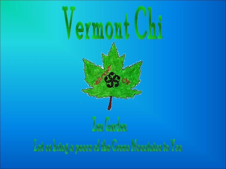 Vermont Chi Zen Garden Let us bring a peace of the Green Mountains to You