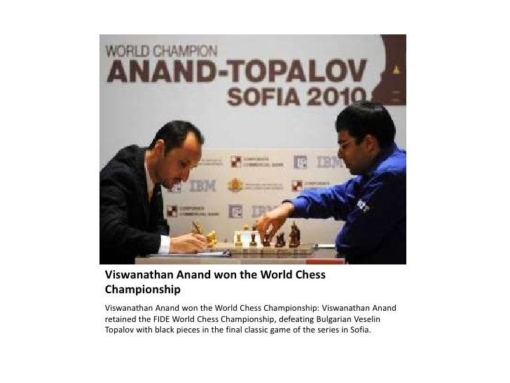 ViswanathanAnand won the World Chess Championship<br />ViswanathanAnand won the World Chess Championship: ViswanathanAnand...