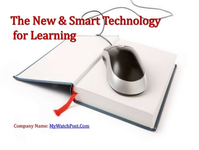 New & smart technology for learning