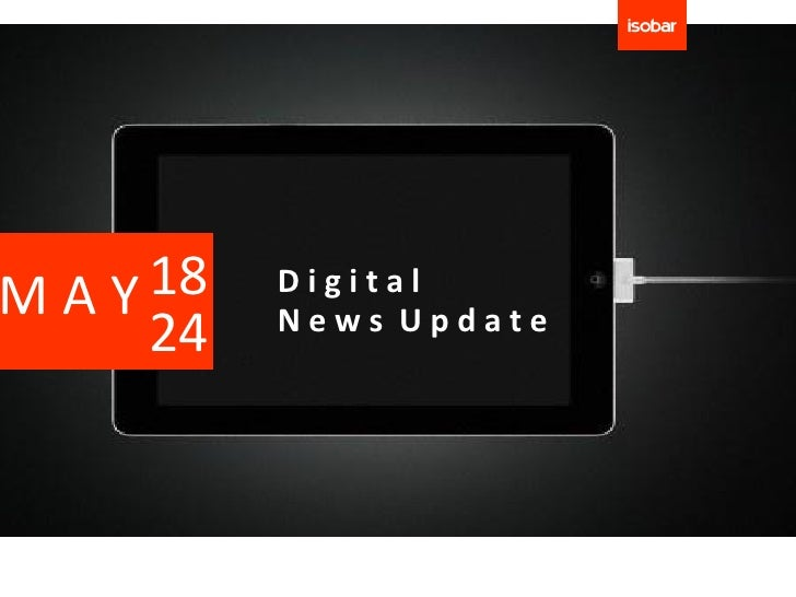 MAY 18   Digital         News Update    24