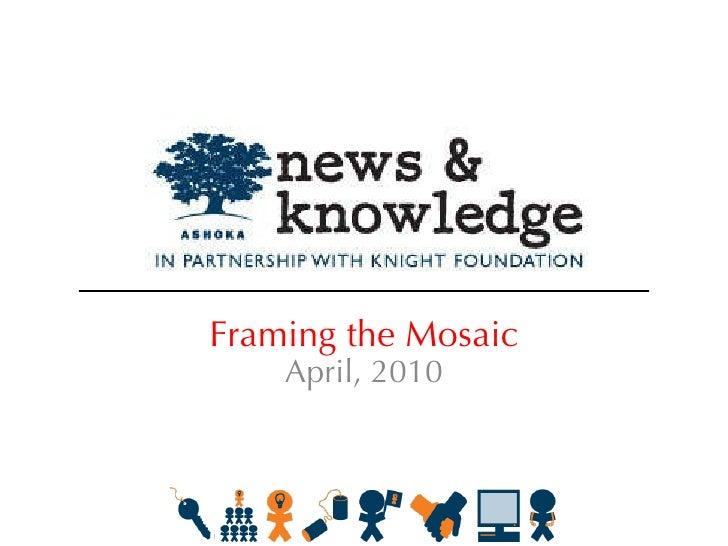 Framing the Mosaic April, 2010