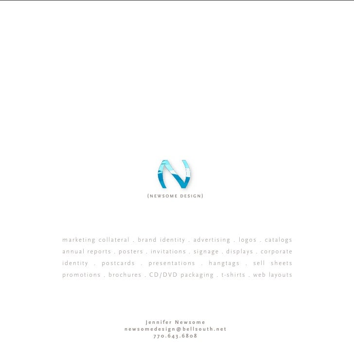 (NEWSOME DESIGN)     marketing collateral . brand i d e n t i t y . a d v e r t i s i n g . l o g o s . c a t a l o g s an...