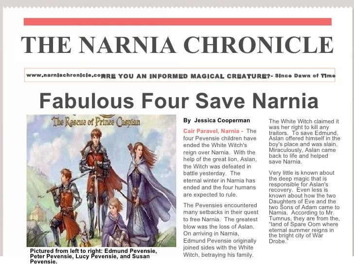 Fabulous Four Save Narnia By  Jessica Cooperman Cair Paravel, Narnia -  The four Pevensie children have ended the White Wi...