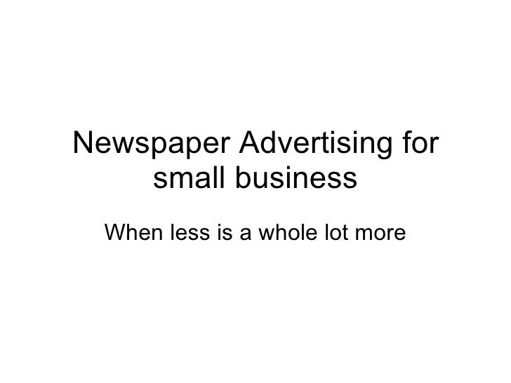 Newspaper Advertising for small business When less is a whole lot more