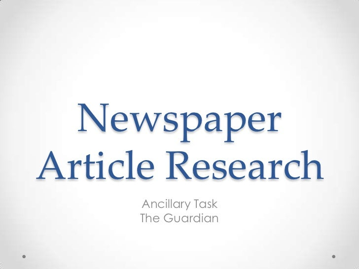 NewspaperArticle Research     Ancillary Task     The Guardian