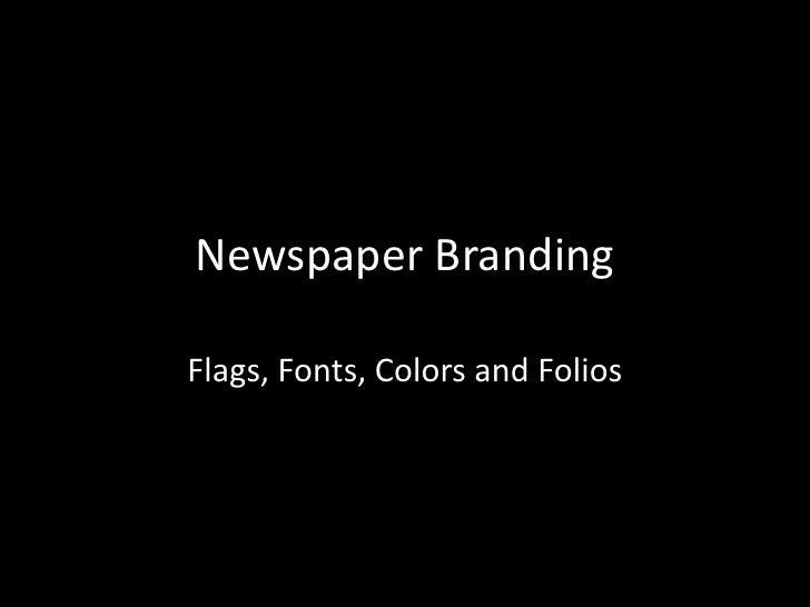 Newspaper BrandingFlags, Fonts, Colors and Folios
