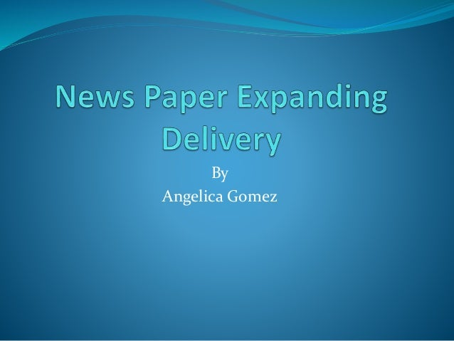 News paper expanding delivery angelica