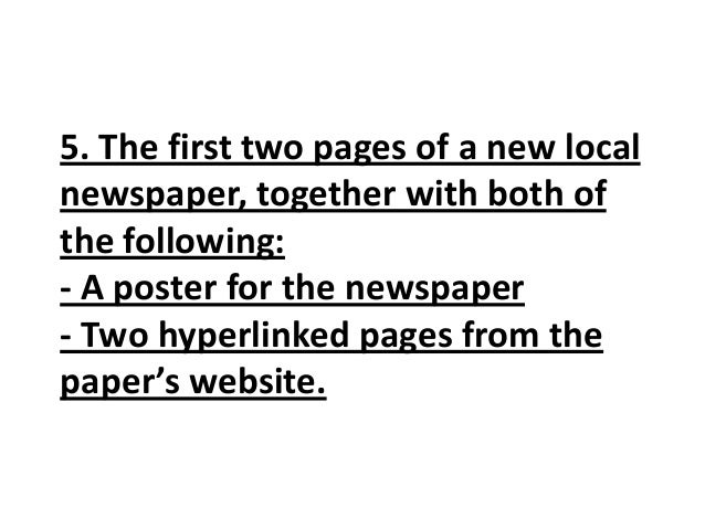 5. The first two pages of a new local newspaper, together with both of the following: - A poster for the newspaper - Two h...