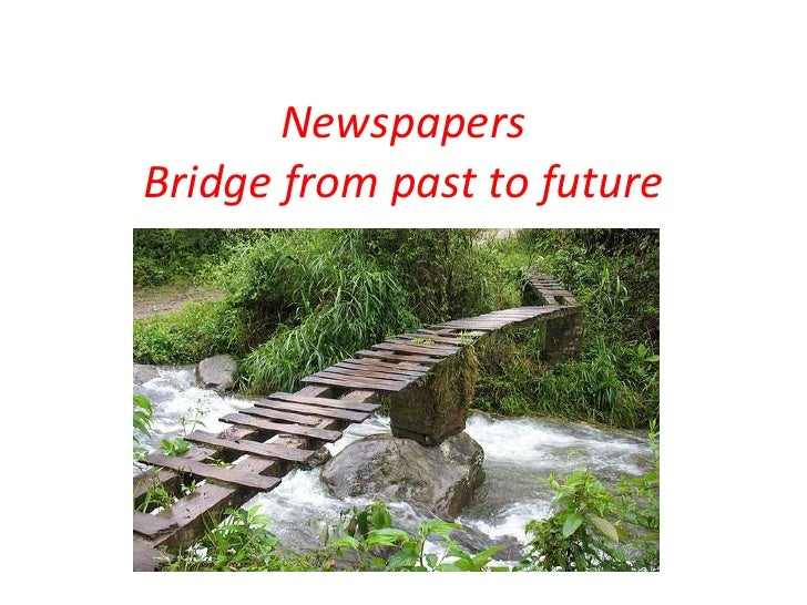 NewspapersBridge from past to future<br />