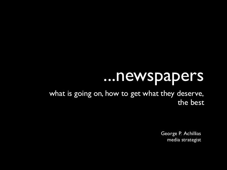 ...newspaperswhat is going on, how to get what they deserve,                                       the best               ...