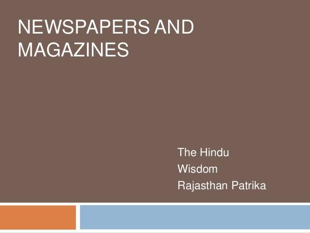 NEWSPAPERS AND MAGAZINES  The Hindu Wisdom Rajasthan Patrika