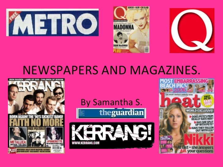 NEWSPAPERS AND MAGAZINES. By Samantha S.