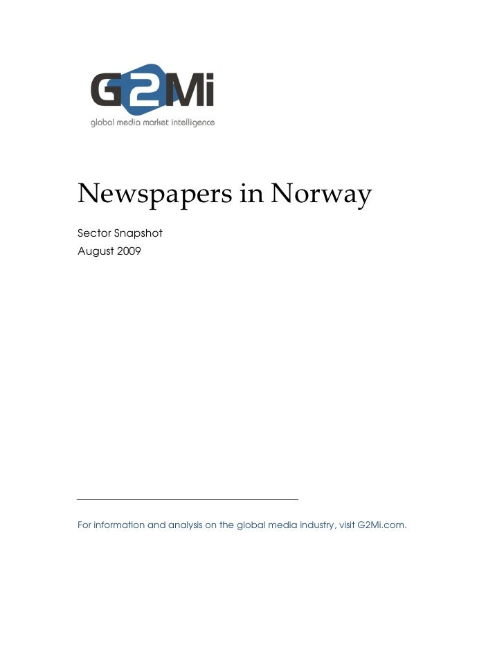Newspapers in Norway Sector Snapshot August 2009     For information and analysis on the global media industry, visit G2Mi...