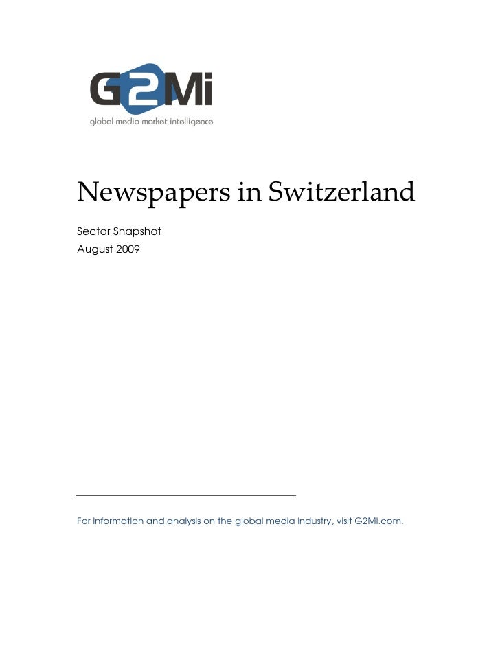 Newspapers in Switzerland Sector Snapshot August 2009     For information and analysis on the global media industry, visit...