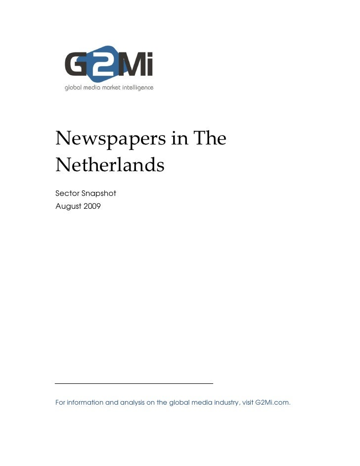 Newspapers in The Netherlands Sector Snapshot August 2009     For information and analysis on the global media industry, v...