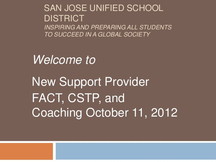 SAN JOSE UNIFIED SCHOOL  DISTRICT  INSPIRING AND PREPARING ALL STUDENTS  TO SUCCEED IN A GLOBAL SOCIETYWelcome toNew Suppo...