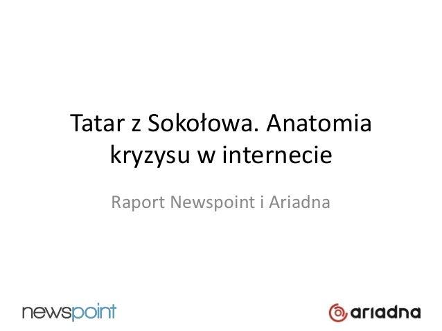 Tatar z Sokołowa. Anatomia kryzysu w internecie Raport Newspoint i Ariadna