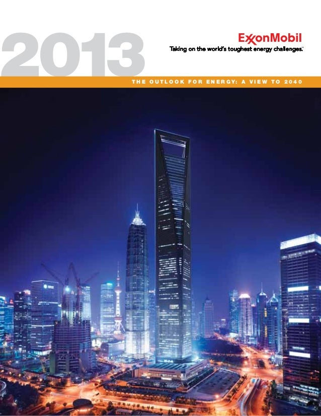 ExxonMobil - 2013 The Outlook for Energy: A View to 2040