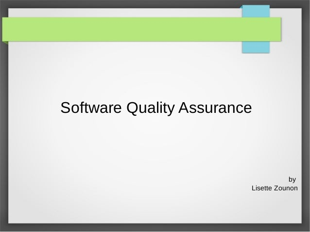 Software Quality Assurance  by Lisette Zounon
