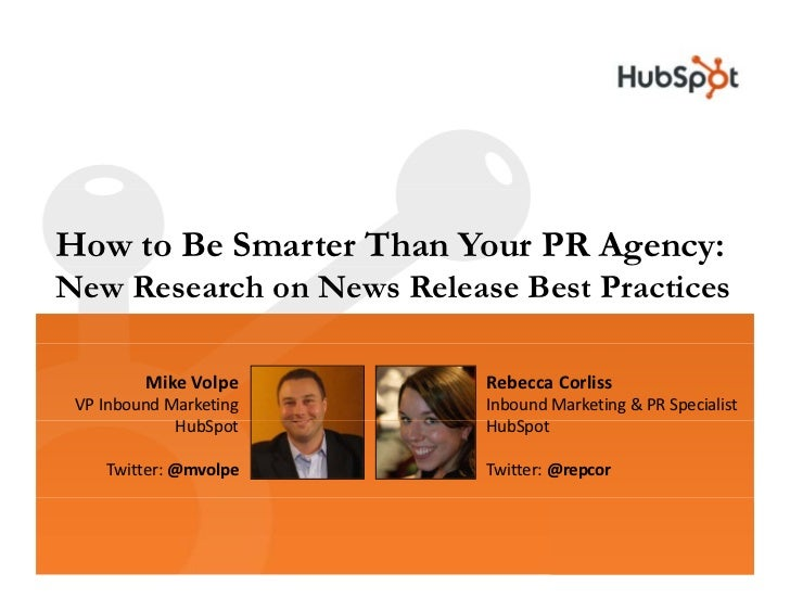 How to Be Smarter Than Your PR Agency:New Research on News Release Best Practices<br />Mike Volpe<br />VP Inbound Marketin...