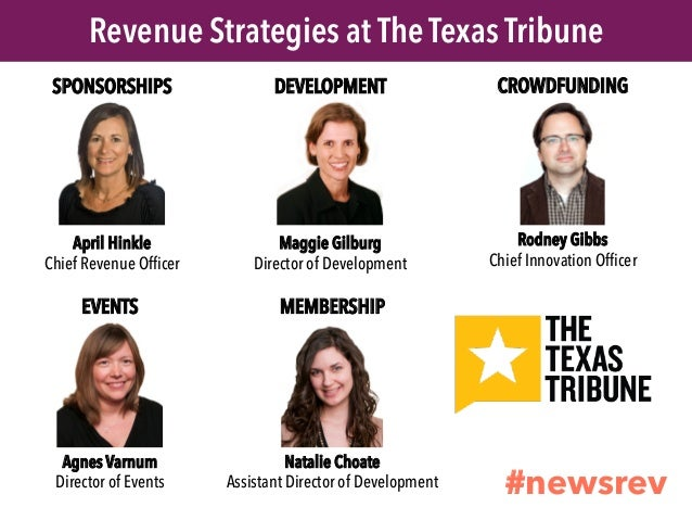 April Hinkle Chief Revenue Officer Revenue Strategies at The Texas Tribune SPONSORSHIPS Maggie Gilburg Director of Develop...
