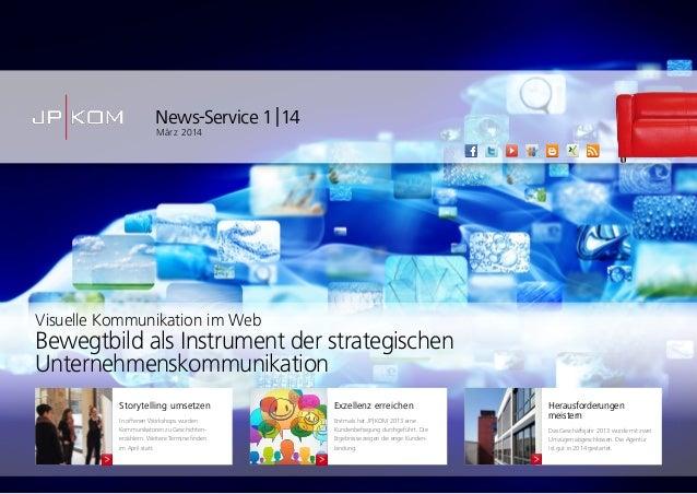 News-Service 1|14 März 2014 Exzellenz erreichen Erstmals hat JP|KOM 2013 eine Kundenbefragung durchgeführt. Die Ergebn...