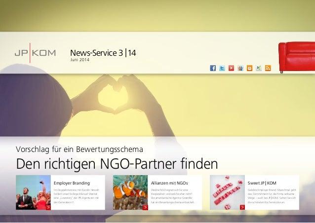 News-Service 3|14 Juni 2014 Allianzen mit NGOs Welche NGO eignet sich für eine Kooperation und welche eher nicht? Die am...