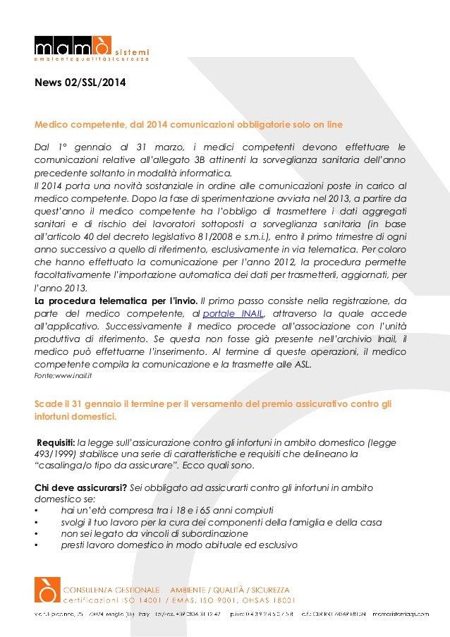 News 02/SSL/2014  Medico competente, dal 2014 comunicazioni obbligatorie solo on line Dal 1° gennaio al 31 marzo, i medici...