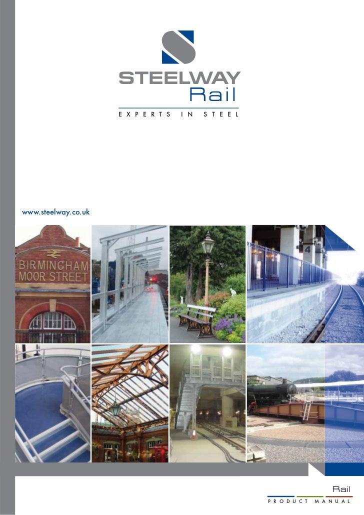 STEELWAY                                      Rail                     E X P E R T S   I N   S T E E Lwww.steelway.co.uk  ...
