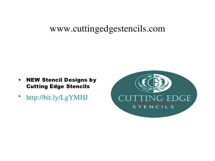 www.cuttingedgestencils.com•   NEW Stencil Designs by    Cutting Edge Stencils• http://bit.ly/LgYMHJ