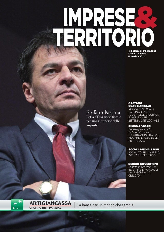 IMPRESE& TERRITORIO Trimestrale di informazione Anno 8 - Numero 2 Novembre 2013  Stefano Fassina  Lotta all'evasione fisca...
