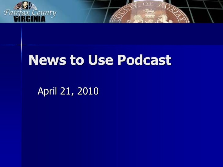 News to Use Podcast<br />April 21, 2010<br />