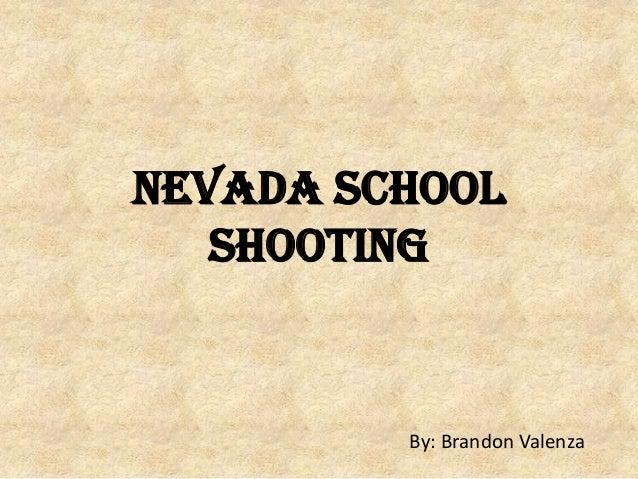 Nevada school shooting  By: Brandon Valenza