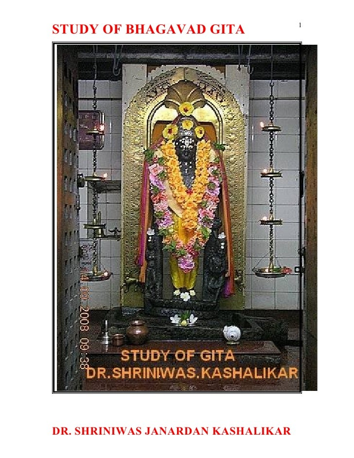 1 STUDY OF BHAGAVAD GITA     DR. SHRINIWAS JANARDAN KASHALIKAR