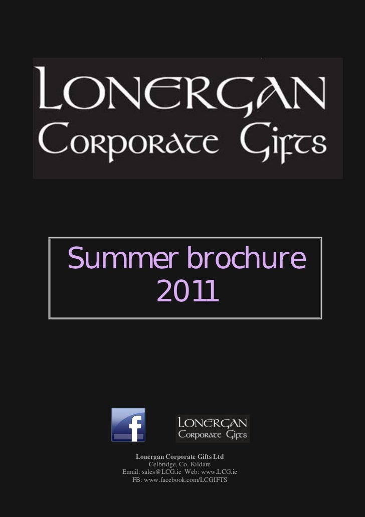 Summer brochure    2011       Lonergan Corporate Gifts Ltd             Celbridge, Co. Kildare   Email: sales@LCG.ie Web: w...