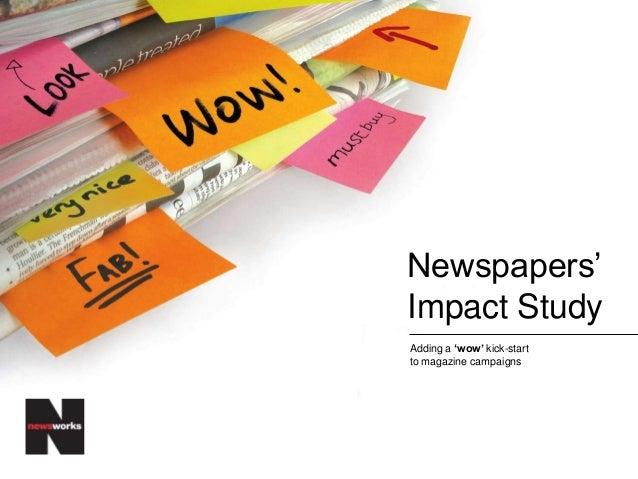 "Newspapers"" Impact Study Adding a ""wow"" kick-start to magazine campaigns"