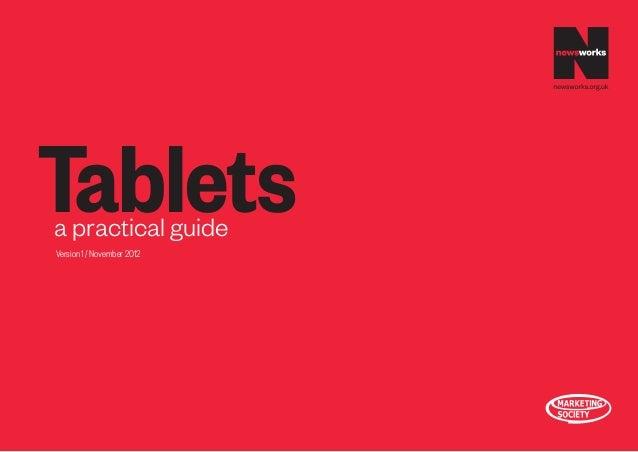 Tablets          a practical guide          Version 1 / November 20121   Tablets a practical guide         newsworks.org.uk