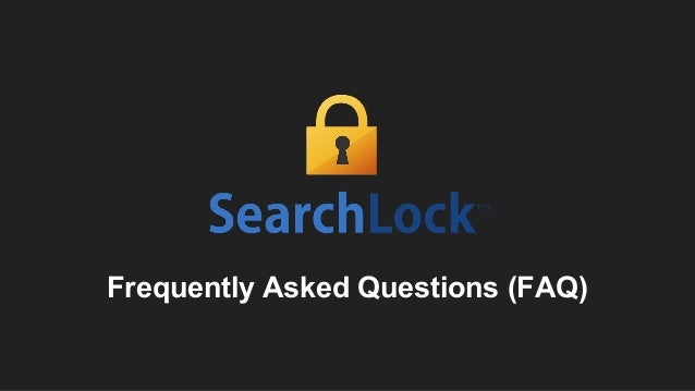 SearchLock Frequently Asked Questions (FAQ)