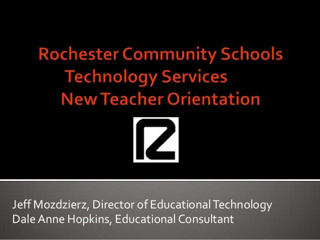 Jeff Mozdzierz, Director of Educational TechnologyDale Anne Hopkins, Educational Consultant