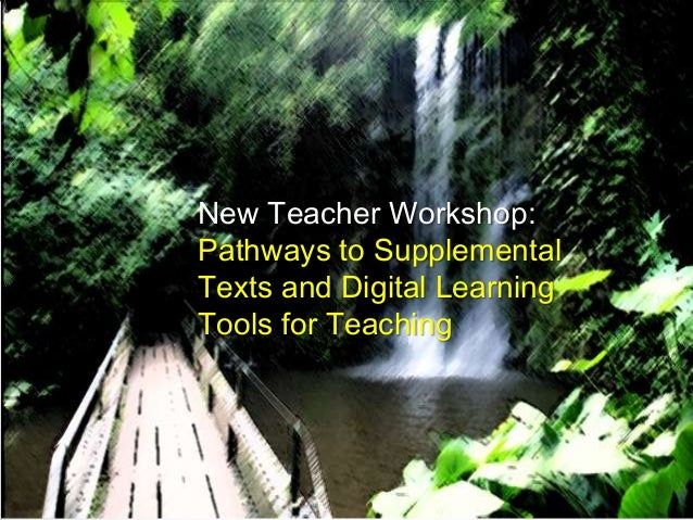 New Teacher Workshop: Pathways to Supplemental Texts and Digital Learning Tools for Teaching